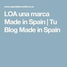 LOA una marca Made in Spain  | Tu Blog Made in Spain