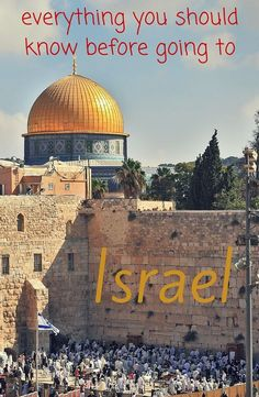 Israel: practical information, what to see and do in Israel? Is Israel safe? Costs, prices, transport, accommodation, food, dress code and more!