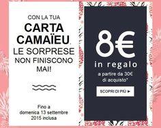 Buono Sconto Camaïeu - 8 Euro In Regalo http://www.camaieu.it/Profiles/CreateAccountCard.aspx http://www.camaieu.it/Content/Stores.aspx