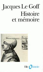 Jacques Le Goff - Histoire et mémoire. http://catalogues-bu.univ-lemans.fr/flora_umaine/jsp/index_view_direct_anonymous.jsp?PPN=001303260