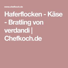 Haferflocken - Käse - Bratling von verdandi | Chefkoch.de