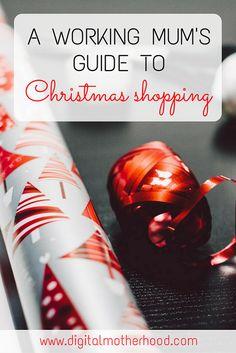 A Working Mum's Guide To Christmas Shopping | www.digitalmotherhood.com