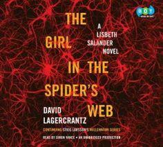 The girl in the spider's web [sound recording] : a Lisbeth Salander novel : continuing Stieg Larsson's Millennium series / David Lagercrantz.