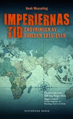 Imperiernas tid av Henk Wesseling. Från Historiska Media.
