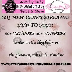 Enter my New Year's Giveaway 55 vendors and 55 prizes www.jewelryandbabyblingbydara.blogspot.com