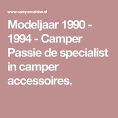 Modeljaar 1990 - 1994 - Camper Passie de specialist in camper accessoires.