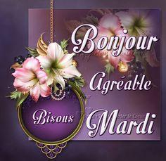 Bonjour, Agréable Mardi, Bisous #mardi fleurs medaillon