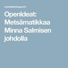 OpenIdeat: Metsämatikkaa Minna Salmisen johdolla
