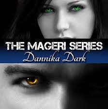 mageri series dannika dark - Google Search  These books are amazing. The best I have read in a long while, and with a different twist to the usual paranormal romance that you can read.