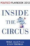 Inside the Circus--Romney, Santorum and the GOP Race: Playbook 2012 (POLITICO Inside Election 2012) - http://us2014elections.com/inside-the-circus-romney-santorum-and-the-gop-race-playbook-2012-politico-inside-election-2012/