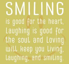Smiling, Laughing and Loving