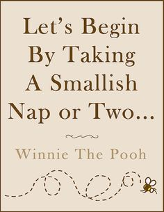 This is why I love Winnie the Pooh. And totally describes my life now that I work nights/early morning. :)