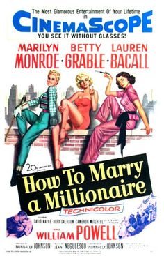 How to Marry a Millionaire (1953) I freakin love this movie, not a huge Marilyn Monroe fan but I love her in this.