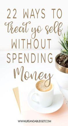 22 ways to treat yo self without spending money. Save money on self-care. Cheap Self-care. via /lifeandabudget/