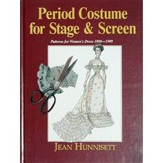 costmue books jean hunniset | Period Costume for Stage & Screen: 1800-1909 by Jean Hunnisett ...