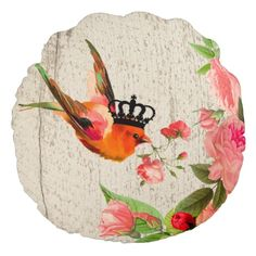 Rustic wood, Shabby roses, Brilliant bird pillow Round Pillow available on zazzle.com http://www.zazzle.com/rustic_wood_shabby_roses_brilliant_bird_pillow_manualwwroundpillow-256960113020194324