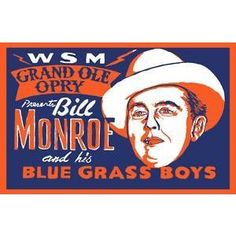 Home of bluegrass legend Bill Monroe Country Singers, Country Music, Cricket Books, Classic Country Songs, Bill Monroe, Bluegrass Music, Grand Ole Opry, Music Posters, Exhibit