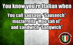 You know you're Italian when...