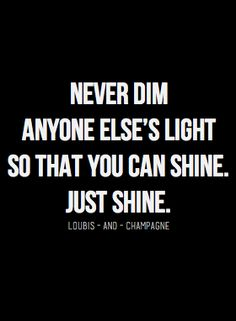 There is more than enough light for everyone!