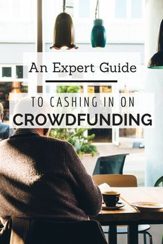 An Expert Guide to Cashing In on Crowdfunding