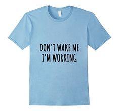 Men's Funny T-Shirt Don't Wake Me Office Cool Boyfriend G... https://www.amazon.com/dp/B06XWMWDC5/ref=cm_sw_r_pi_dp_x_nwG2ybTG1HNEE