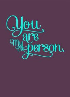 I like these words! You are my person! I dunno i really really like these words. You are my person that I depend on and you're also my person - the person I want to care for, love, and be with. Great Quotes, Quotes To Live By, Inspirational Quotes, Motivational, You Are My Person, Under Your Spell, Love My Husband, Happy Husband, Happy Wife