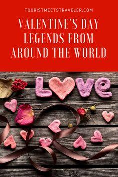 Valentine's Day Legends From Around the World