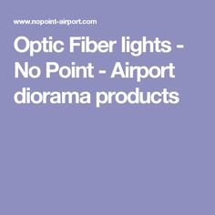 Optic Fiber lights - No Point - Airport diorama products