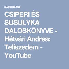 CSIPERI ÉS SUSULYKA DALOSKÖNYVE - Hétvári Andrea: Teliszedem - YouTube