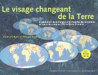 Le visage changeant de la Terre : l'éclatement de la Pangée et la mobilité des continents au cours des derniers 250 millions d'années en dix étapes / Bruno Vrielynck et Philippe Bouysse. CCGM, 2007. Lilliad, cote 551.136 VRI https://lilliad-primo.hosted.exlibrisgroup.com:443/33BUBLIL_VU1:default_scope:33BUBLIL_ALEPH000634072
