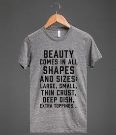 Beauty Comes In All Shapes And Sizes (Pizza) | Athletic T-shirt | Skreened