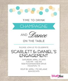 Time to drink CHAMPAGNE and DANCE on the table - Customized Engagement Party Invitation - Digital File