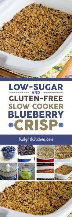 When you need a dessert for a special occasion, I promise this Low-Sugar and Gluten-Free Slow Cooker Blueberry Crisp will be a wow! It uses frozen blueberries, and using the slow cooker means you can make this in the summer without heating up the house. I used the new Crock-Pot Casserole Crock Slow Cooker but you can also use a large oval crockpot for this. [found on http://KalynsKitchen.com]