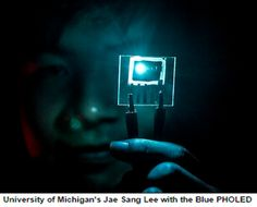 All the way from the battery in a pocket to the LED TV on a wall, the colour blue is a problem: blue LEDs are less efficient than the reds or greens that make up the other two primary display colours, and that's a problem for power consumption.  Researchers at the University of Michigan are now claiming as much as a fourfold improvement in blue OLED (organic LED) efficiency coupled with a tenfold improvement in lifetime.