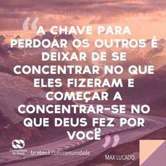<p></p><p>A chave para perdoar os outros é deixar de se concentrar no que eles fizeram e começar a concentrar-se no que Deus fez por você. (Max Lucado) </p>