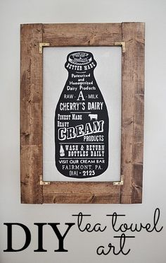 DIY tea towel art. This rustic frame is so easy to make and would look great around burlap bags.