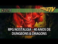 RPG Nostalgia - 40 anos de Dungeons & Dragons | OmeleTV #257.1