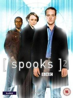 Spooks: or as know here in the States as MI-5. Another great BBC series!