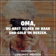 Oma, du hast Silber im Haar und Gold im Herzen - thoughts - Love Your Life, My Love, Feeling Nothing, Stone Pictures, Visual Statements, Say Something, Tantra, Birthday Quotes, Best Quotes