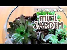 Terrário: aprenda a fazer um mini jardim - YouTube