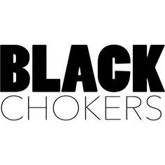 Black Chokers text ❤ liked on Polyvore featuring text, backgrounds, quotes, wording, phrase and saying