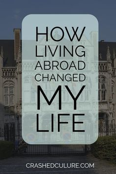 Living abroad is probably the most dramatic lifestyle change you can attempt…