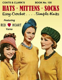 Hats, Mittens, Socks | Easy-Crochet .... Simple Knits | Coats & Clark's Book No. 135