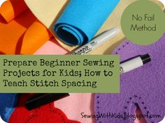 Sewing With Kids: How to Prepare Beginner Hand Sewing Projects for Kids, and Teach Stitch Spacing