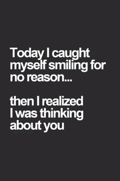Today I caught myself smiling for no reason... then I realized I was