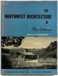Jo Stubblebine [Editor]: THE NORTHWEST ARCHITECTURE OF PIETRO BELLUSCHI. New York:  F.W. Dodge Corporation / An Architectural Record Book, [1953].
