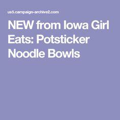 NEW from Iowa Girl Eats: Potsticker Noodle Bowls