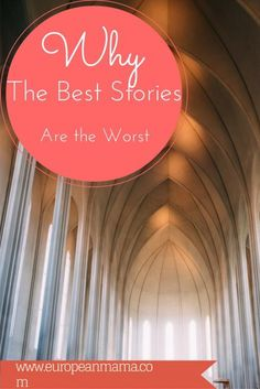 Why the Best Stories Are the Worst