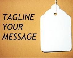 Tips for Creating a Great Tagline  www.DPK-GraphicDesign.com