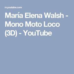 María Elena Walsh - Mono Moto Loco (3D) - YouTube